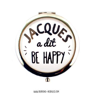 Miroir de poche - cabochon - Jacques a dit, be happy !